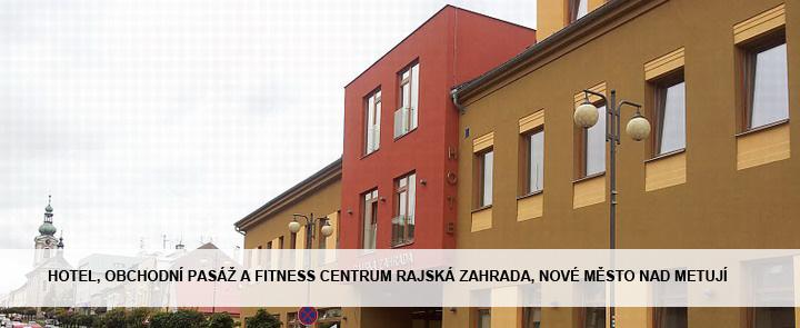 Hotel, obchodní pasáž a fitness centrum RAJSKÁ ZAHRADA